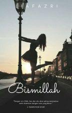 Bismillah by LiaFazri