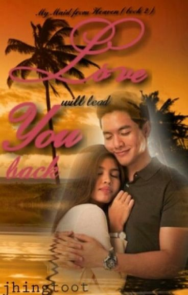 LOVE will Lead YOU back (My Maid from Heaven Book 2)
