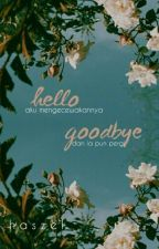 hello goodbye by haszel