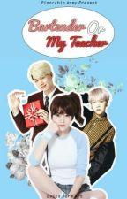 [BTS FF NC21+] BARTENDER Or My TEACHER by Kwonayeon