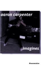 aaron carpenter imagines by awsomedolan