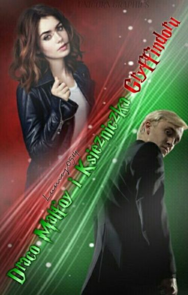 Draco Malfoy i Księżniczka Gryffindoru