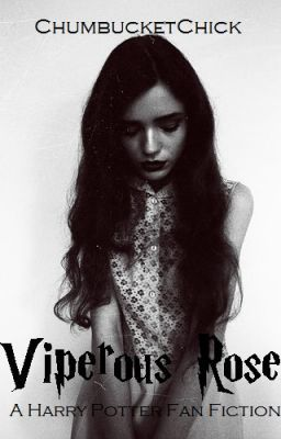 Viperous Rose {A Harry Potter Fan Fiction} Book 1