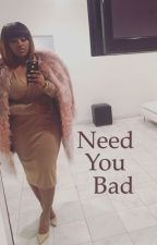 Need You Bad (Plus Size/August Alsina) by syaire_
