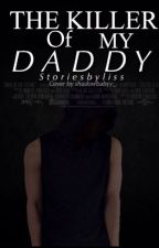 The Killer from my Daddy  by storiesbyliss