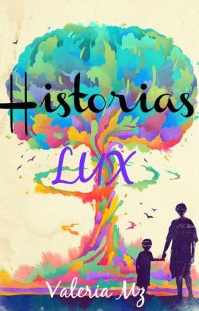 Historias Lux. by Valemzs