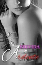 Atrevida e Ardente (Completo) by PudimdeUva