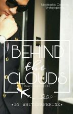 Behind The Clouds [Hello Captain (Editing)] by whitepaperink