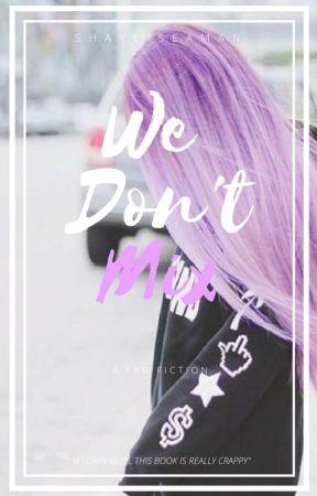 We Don't Mix [Percy Jackson Fan Fiction] by PrincessShaye1