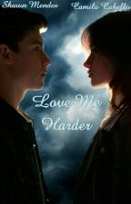 Love Me Harder [Shamilla] by AlitaAnggraeni