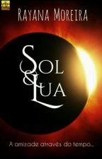 Sol E Lua - Amizade Através Do Tempo by VadiaDoCarnaval