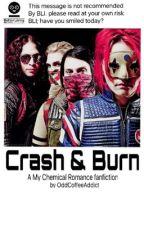 Crash and Burn (My Chemical Romance) by OddCoffeeAddict