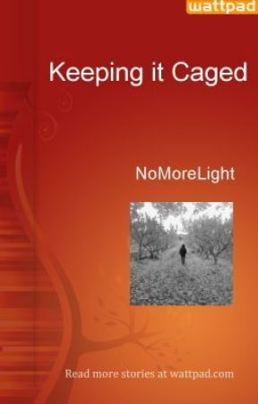 Keeping it Caged by Light_The_Darkness