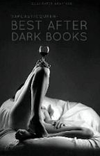 Best After Dark Books by SarcasticQueen_