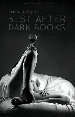 Best After Dark Books by SarcasticQueen_