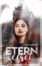 Etern Secret( Cartile Vampirului Vol.1) by BeautyAngelsSky