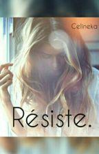 Résiste. by Celineka