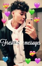 Messages;FRESHLEE by unlovedmaloley