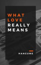 What Love Really Means by Hangume