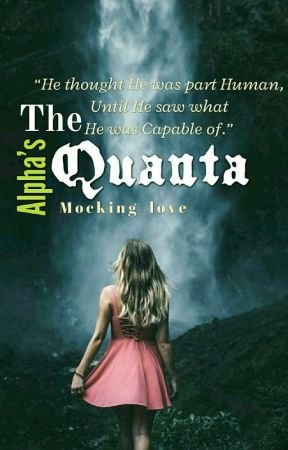The Alpha's Quanta by Mocking_love