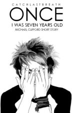Once, I was seven years old » Clifford (Short Story) by CatchLastBreath