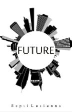 FUTURE by lovethemathics