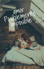 Amor Posiblemente Imposible ( Mario Bautista) |Editando| by MiaSanchez-