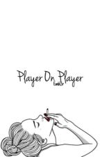 Player on Player (Wesley Stromberg) by Embl3r