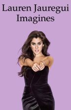 Lauren Jauregui Imagines by HopelessRomantic1107