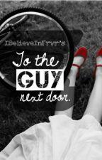 To the guy next door. {Poem} by IBelieveInFrvr_