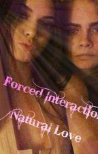 Forced Interaction, Natural Love (CaKe fanfic) by CaKe_stories