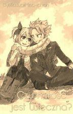 Czy Miłość Jest Wieczna?-NaLu by KawaiiMisa-chan