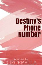 My Destiny's Phone Number by ZelsEmyaj