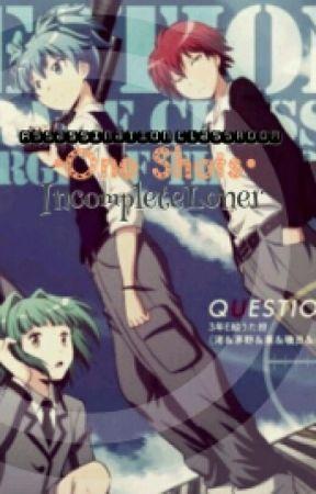 Assassination Class •Oneshots• by IncompleteLoner