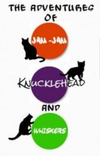 The Adventures Of Jam Jam, Knucklehead And Whiskers by RavenArt