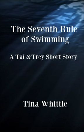 The Seventh Rule of Swimming by TinaWhittle