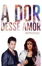 A Dor Desse Amor (Vondy) - Repostada. by Bundlemary