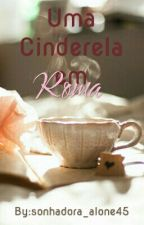 Uma Cinderela Em Roma by sonhadora_alone45