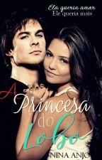 A Princesa do Lobo - Amor e Liberdade by NinaAnjo