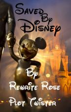 Saved By Disney[ON HOLD] by rewrite