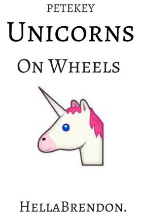 Unicorns On Wheels [Petekey] by HellaBrendon