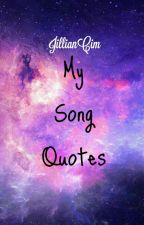 My Song Quotes by JillianCim