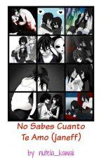 No Saves Cuanto Te Amo (janeff) by Sam_the_crazy_killer