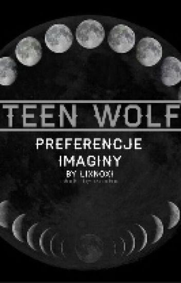 Preferencje i Imaginy Teen Wolf