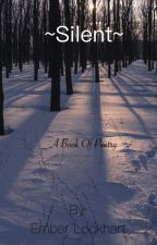 ~Silent~     a book of poetry  by LostEchoes