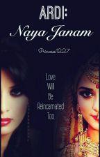 ARDI: Naya Janam (#WATTYS2016) by Princesss1227