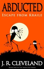 Abducted - Escape From Kraile by JRCleveland