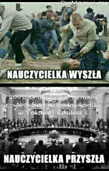 100% Głupoty 0% Rozumu Czyli Sytuację Braku Logiki W Polskiej Edukacji.