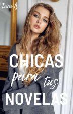 Chicas para tus novelas [#1] by iaraanzoategui