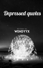 Depressed Quotes by WendyyX